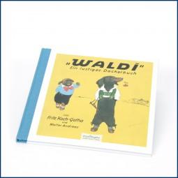 'Waldi' Ein lustiges Dackelbuch